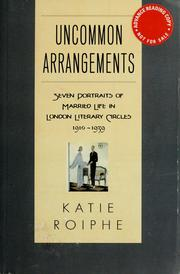 Cover of: Uncommon arrangements | Katie Roiphe