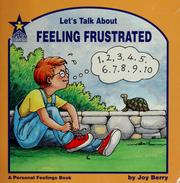 Cover of: Let's talk about feeling frustrated by Joy Wilt Berry