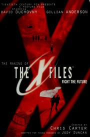 Cover of: The making of the X-files fight the future | Jody Duncan