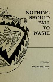Cover of: Nothing should fall to waste | Nancy Roxbury Knutson
