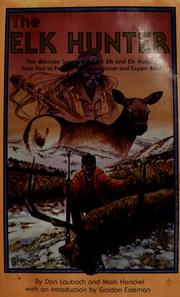 Cover of: The elk hunter | Don Laubach
