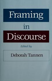 Cover of: Framing in discourse | edited by Deborah Tannen.
