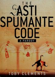 Cover of: The Asti Spumante Code | Toby Clements
