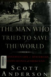 Cover of: The man who tried to save the world
