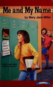 Cover of: Me and my name | Mary Jane Miller