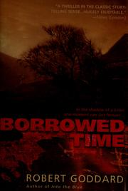 Cover of: Borrowed time | Robert Goddard