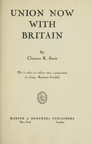 Cover of: Union now with Britain by Clarence K. Streit