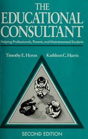 Cover of: The educational consultant | Timothy E. Heron