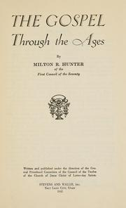 Cover of: The gospel through the ages | Milton R. Hunter