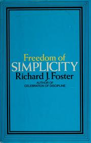 Freedom of Simplicity by Richard J. Foster