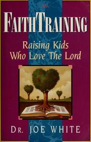 Cover of: Faith training | Joe White