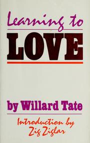 Cover of: Learning to love | Willard Tate