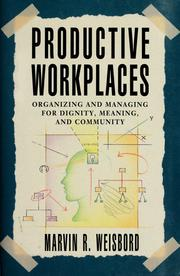 Cover of: Productive workplaces by Marvin Ross Weisbord