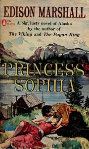 Cover of: Princess Sophia. | Edison Marshall