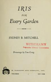 Cover of: Iris for every garden. | Sydney Bancroft Mitchell