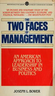 Cover of: The two faces of management | Joseph L. Bower