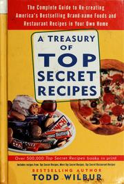 Cover of: A Treasury Of Top Secret Recipes by Todd Wilbur