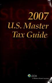 Cover of: U.S. Master Tax Guide 2007 | CCH Tax Law Editors