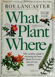 Cover of: What plant where | Roy Lancaster