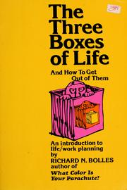 Cover of: The three boxes of life by Richard Nelson Bolles