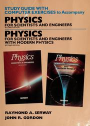 Cover of: Study guide with computer exercises to accompany Physics for scientists and engineers, second edition [and] Physics for scientists and engineers with modern physics | Raymond A. Serway