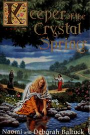 Cover of: Keeper of the Crystal Spring | Naomi Baltuck