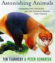 Cover of: Astonishing animals: extraordinary creatures and the fantastic worlds they inhabit