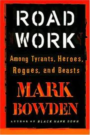Cover of: Road Work: among tyrants, heroes, rogues, and beasts