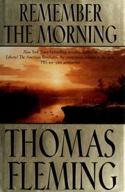 Cover of: Remember the morning | Fleming, Thomas J.
