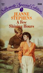 Cover of: Few Shining Hours by Jeanne Stephens