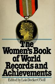 Cover of: The Women's book of world records and achievements | edited by Lois Decker O'Neill.
