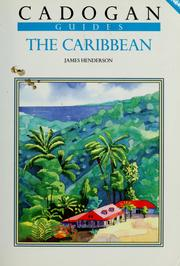 Cover of: The Caribbean (Cadogan guides) | James Henderson
