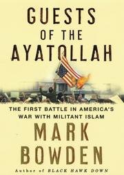 Cover of: Guests of the Ayatollah: The First Battle in America's War with Militant Islam