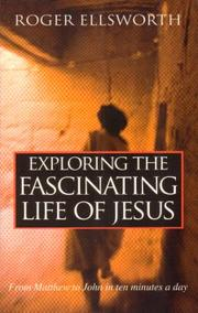 Cover of: Exploring the Fascinating Life of Jesus |