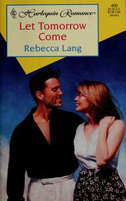 Cover of: Let Tomorrow Come by Rebecca Lang