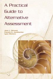 Cover of: A practical guide to alternative assessment | Joan L. Herman