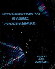 Cover of: Introduction to BASIC programming by Gary B. Shelly