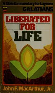 Cover of: Liberated for Life  | John MacArthur