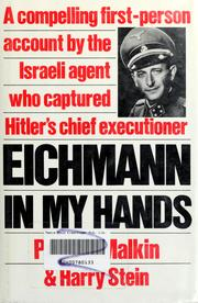 Eichmann In My Hands by Peter Z. Malkin