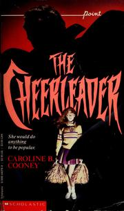 Cover of: The Cheerleader (Point Thriller) | Caroline B. Cooney