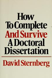 complete survive doctoral dissertation david sternberg Simon, marilyn k, and francis, j bruce the dissertation cookbook from soup to nuts: a practical guide to help you start and complete your dissertation or research project second edition dubuque, ia : kendall/hunt, 1998 sternberg, david how to complete and survive your doctoral dissertation.