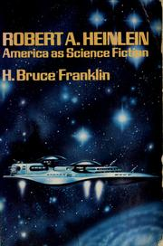 Robert A. Heinlein by H. Bruce Franklin