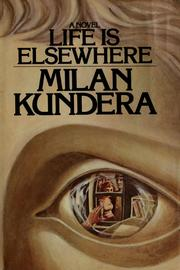 Cover of: Life is elsewhere. | Milan Kundera