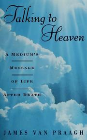 Cover of: Talking to Heaven: a medium's message of life after death
