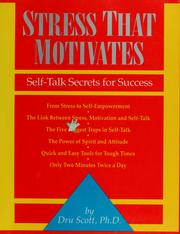 Cover of: Stress that motivates by Dru Scott