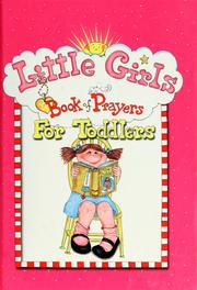 Cover of: Little girls book of prayers for toddlers | Carolyn Larsen
