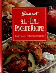 Cover of: All-time favorite recipes by by the editors of Sunset Books and Sunset Magazine.
