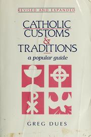 Cover of: Catholic customs & traditions | Greg Dues