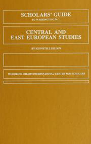Cover of: Scholars' guide to Washington, D.C. for Central and East European studies | Kenneth J. Dillon