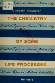 The chemistry of some life processes by Vernon H. Cheldelin